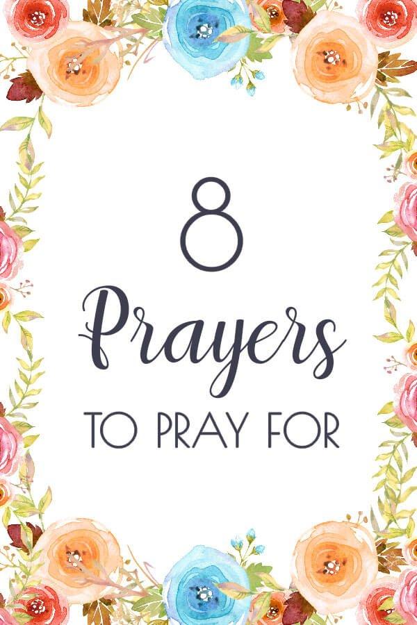 prayers to pray for & Prayers You Should be Praying